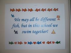 ... fish, but in this school we swim together! Fish Philosophy :) More