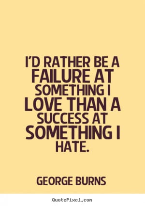 Id Rather Be Love Quotes