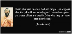 Those who wish to attain God and progress in religious devotion ...