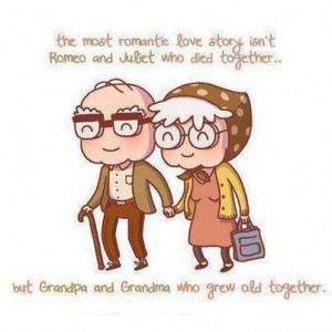 """... But Grandpa And Grandma Who Grew Old Together """" ~ Sweet Quote"""