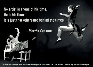 No artist is ahead of his time. He is his time; it is just that others ...