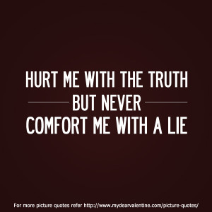 Love hurts quotes Hurt me with the truth Tumblr Quotes About Love ...