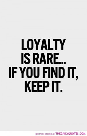 loyalty-is-rare-life-quotes-sayings-pictures.jpg