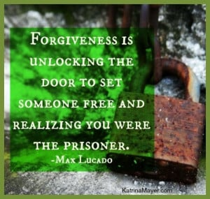 ... to set someone free and realizing you were the prisoner. Max Lucado