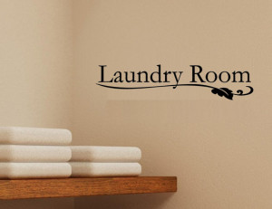 Laundry Room- Vinyl Quote Me Wall Art Decals #1203