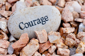 It can be easier to build courage than it is to remain brave and ...