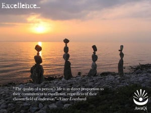 ... life is in direct proportion to their commitment to excellence
