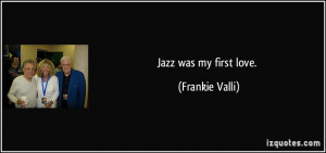More Frankie Valli Quotes