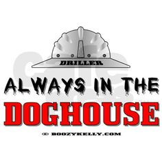 In The Doghouse Sticker ....Ain't this the Truth!!