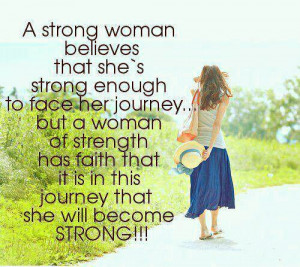 ... has faith that it is in this journey that she will become strong