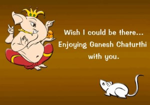 Wish I Could Be There Enjoying Ganesh Chaturthi With You