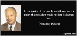 More Alexander Dubcek Quotes