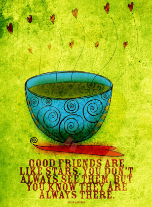 ... friends. What my #Tea says to me November 21. Friends are always there