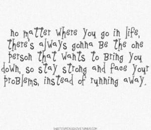 No matter where you go in life, there's always gonna be the one person ...