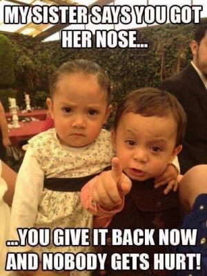 Funny meme – You got her nose