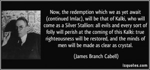 Now, the redemption which we as yet await (continued Imlac), will be ...