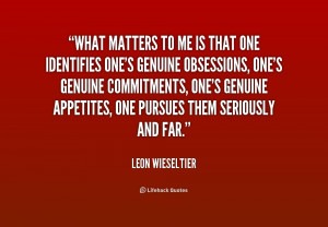 quote-Leon-Wieseltier-what-matters-to-me-is-that-one-235101.png