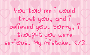 you told me i could trust you and i believed you sorry i thought you ...