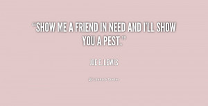 quote-Joe-E.-Lewis-show-me-a-friend-in-need-and-196630_1.png