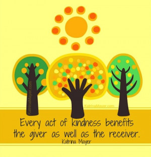 every act of kindness benefits the receiver kindness picture quotes
