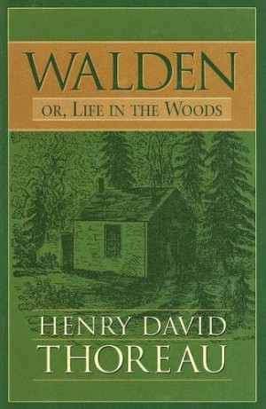 Walden; or, Life in the Woods by Henry David Thoreau