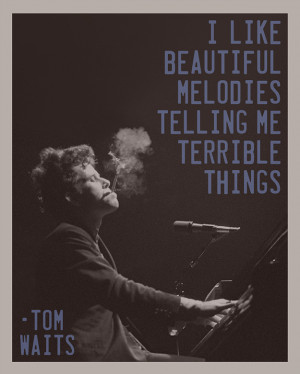 like-beautiful-melodies-tom-waits-daily-quotes-sayings-pictures.jpg