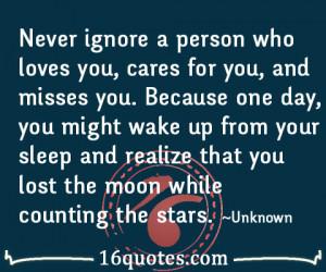 Ignoring Someone You Love Never ignore a person quote