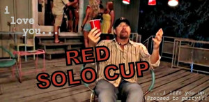 RED SOLO CUP! toby keith- country quote
