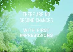 First impressions. Make yours count #motivational #inspiring #quotes # ...