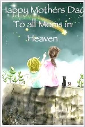 80378-Happy-Mothers-Day-To-The-Moms-In-Heaven.jpg