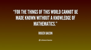 For the things of this world cannot be made known without a knowledge ...