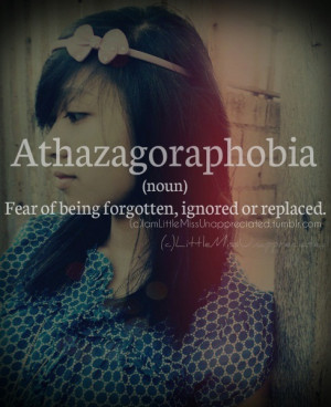 Athazagoraphobia Quotes Quotes