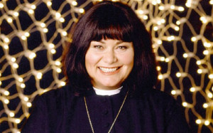 The Vicar of Dibley (Dawn French) says: 'Women have been running the ...