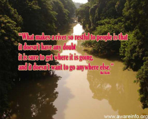 What makes river so restful..: