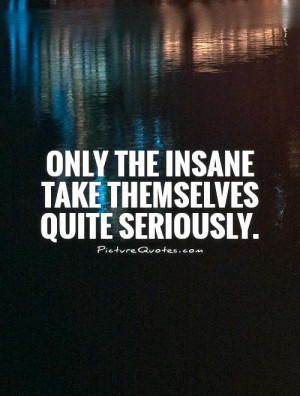 Insane Quotes
