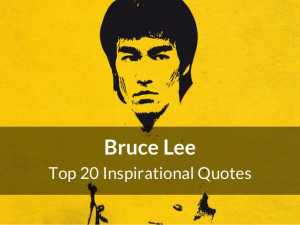 Top 20 Inspirational Bruce Lee Quotes