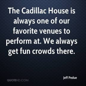 The Cadillac House is always one of our favorite venues to perform at ...