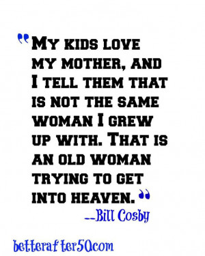 Bill Cosby quote about Motherhood.