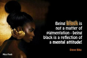 being black is not a matter of pigmentation being black is a ...