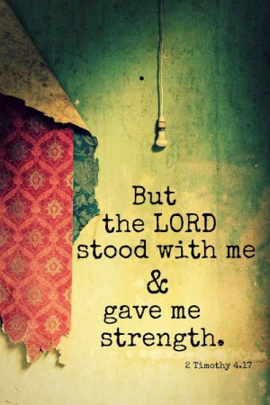 GOD stood with me and gave me strength