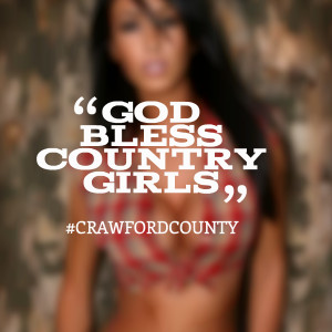 Quotes Picture: god bless country girls