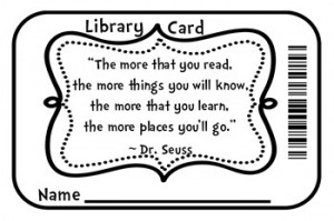 Free Printable Library Card - Dr. Seuss Quote. For pretend play in a ...