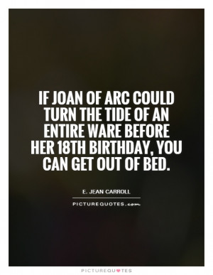 ... before her 18th birthday, you can get out of bed. Picture Quote #1