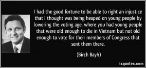 ... enough to die in Vietnam but not old enough to vote for their members
