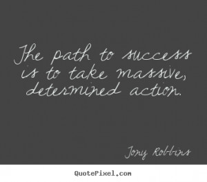 Quotes about success - The path to success is to take massive ...