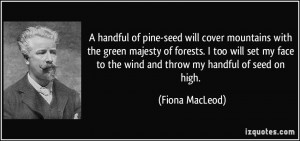 ... too will set my face to the wind and throw my handful of seed on high