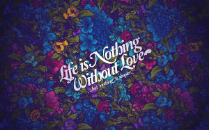 Life Nothing Without Love