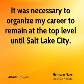 Hermann Maier - It was necessary to organize my career to remain at ...