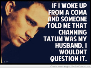 channing tatum, cute, love, pretty, quote, quotes