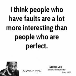spike-lee-spike-lee-i-think-people-who-have-faults-are-a-lot-more.jpg
